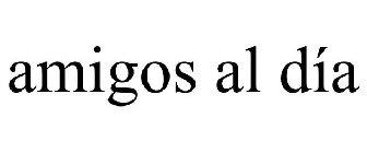 Trademark: Amigos al día Reg. No. 6281440 Registration Date: March 2, 2021